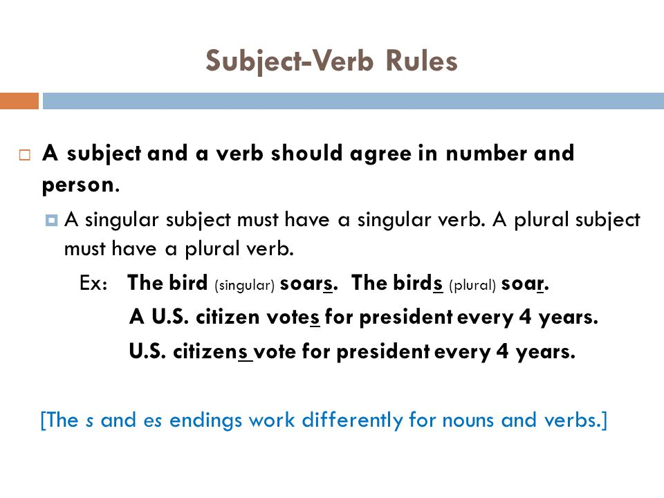 subject and verb agreement Subject and verb agreement a verb should agree in number with its subject singular subjects take singular verbs example: lemon cake is delicious.