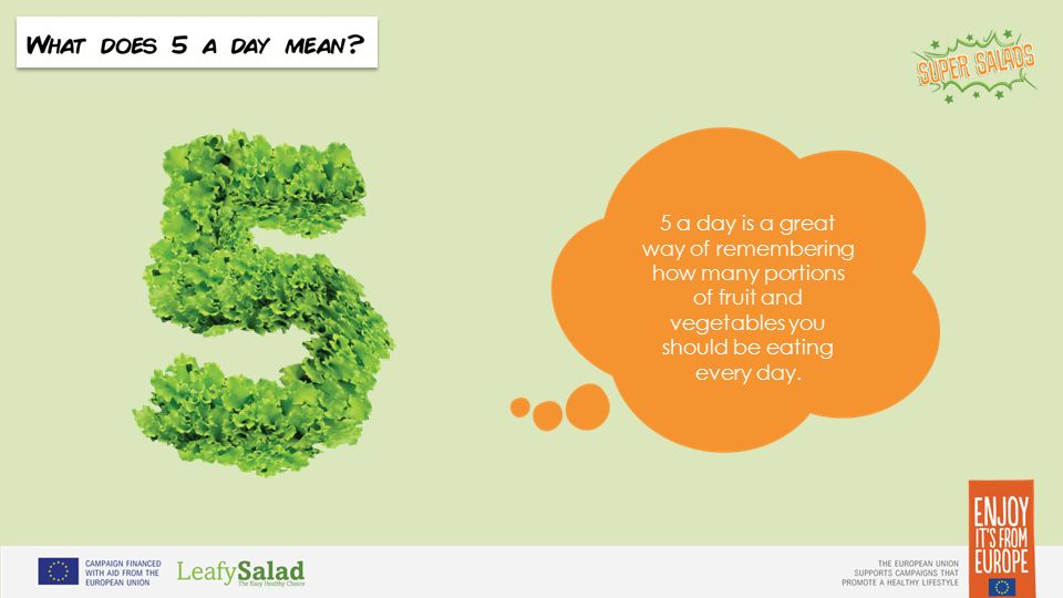 t t 5 a day is a great way of remembering how many portions of fruit and vegetables you should be eating every day.