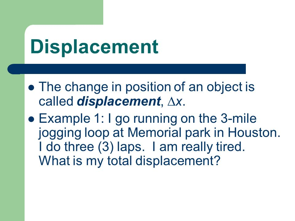 One Dimensional Constant Motion Physics 1 Displacement The Change