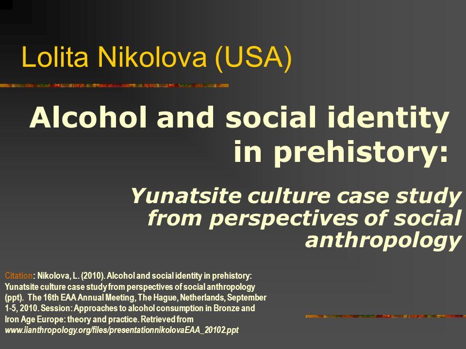 Lolita Nikolova (USA) Yunatsite culture case study from perspectives of social anthropology Citation: Nikolova, L.