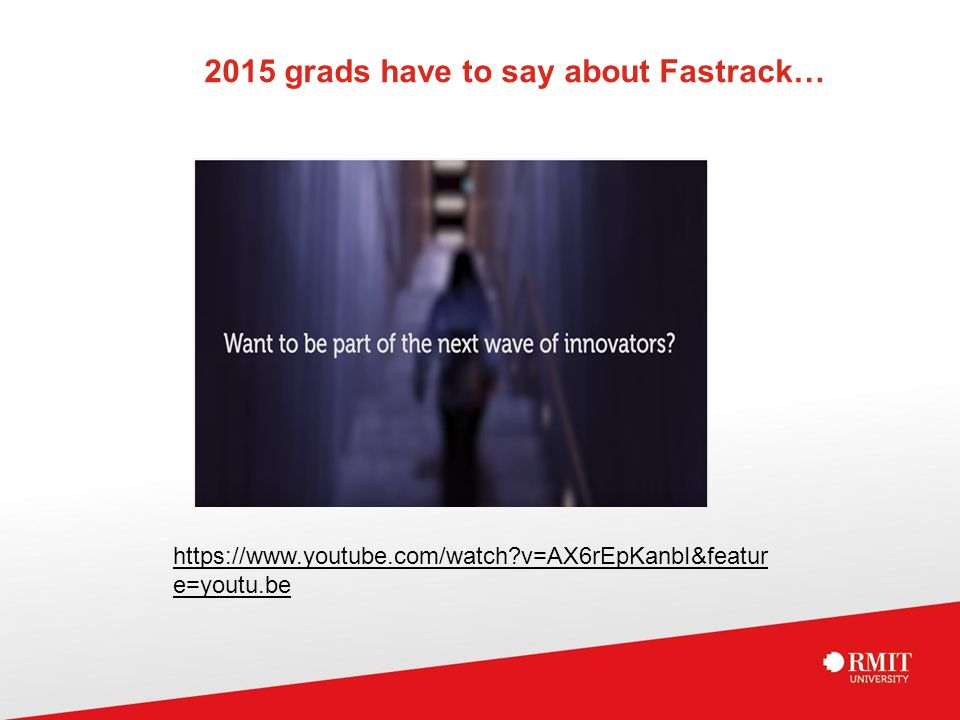 What our 2015 grads have to say about Fastrack…   v=AX6rEpKanbI&featur e=youtu.be