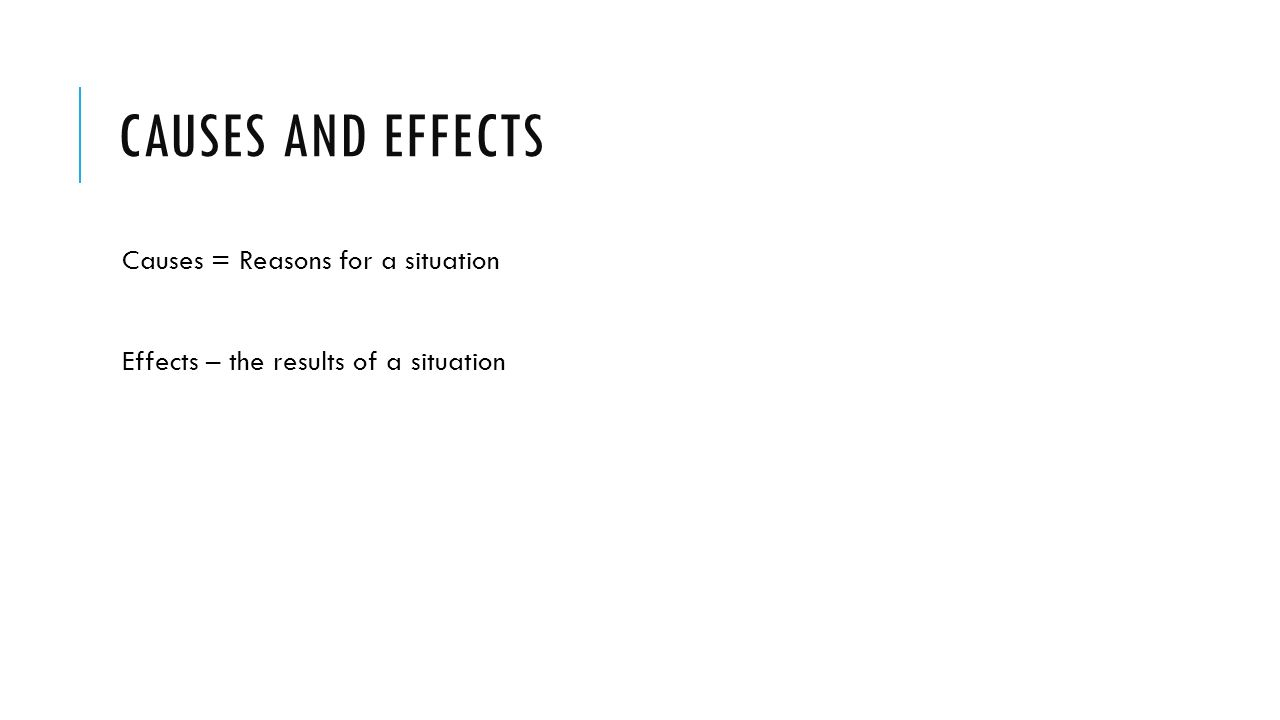 cause or effect essays unit warm up exercise from now on we 4 causes and effects causes reasons for a situation effects the results of a situation
