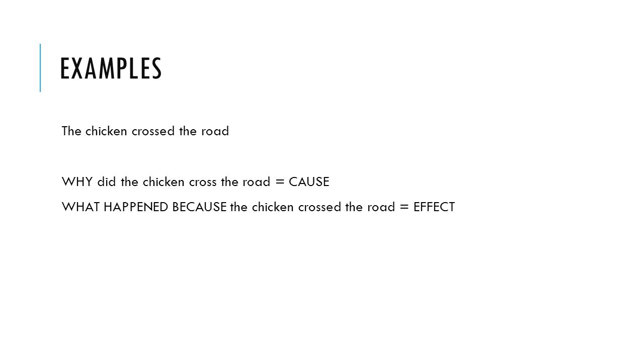 cause or effect essays unit warm up exercise from now on we 6 examples the chicken crossed the road why did the chicken cross the road cause what happened because the chicken crossed the road effect