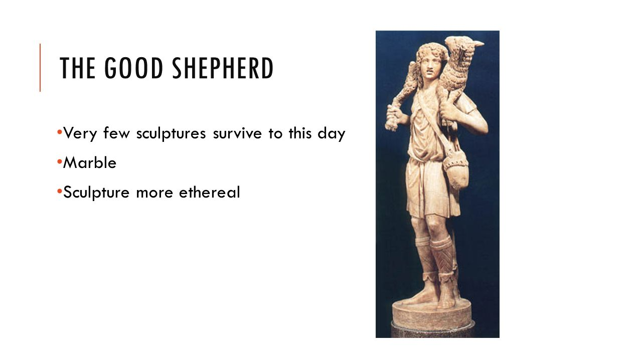 THE GOOD SHEPHERD Very few sculptures survive to this day Marble Sculpture more ethereal