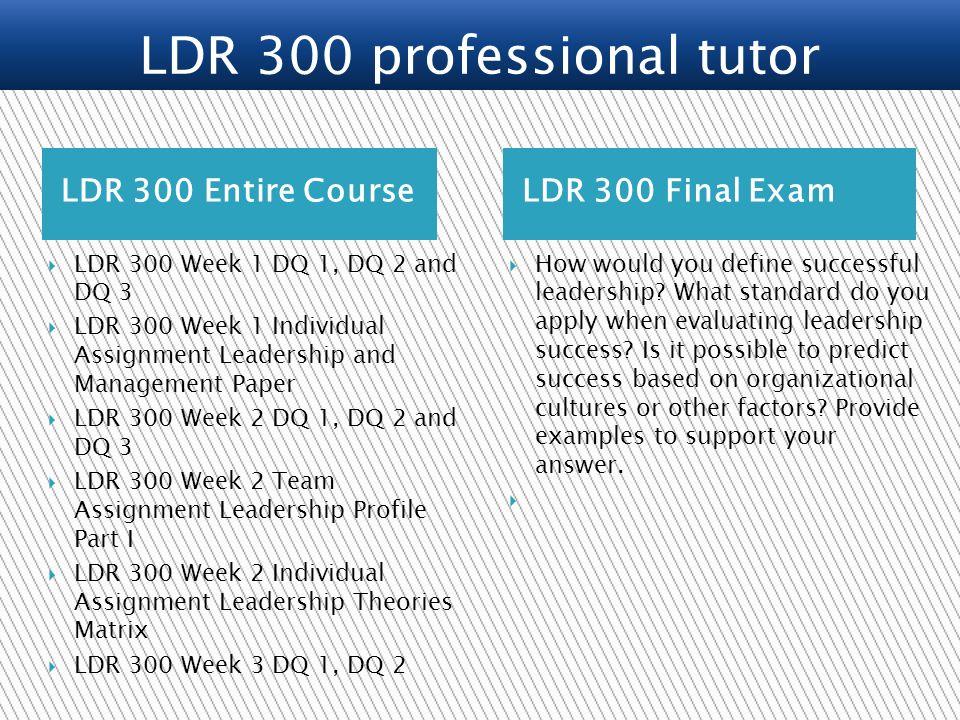 LDR 300 professional tutor / ldr300dotcom. LDR 300 Entire CourseLDR ...