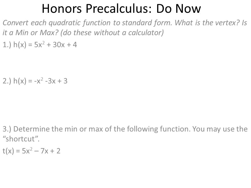 Honors Precalculus: Do Now Convert each quadratic function to ...