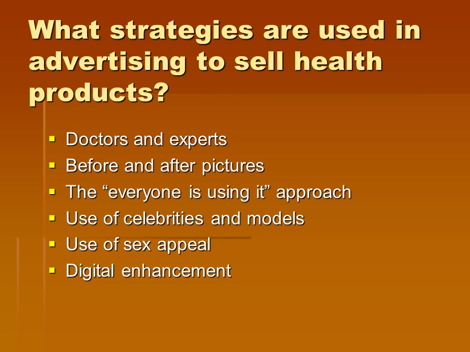 What strategies are used in advertising to sell health products.