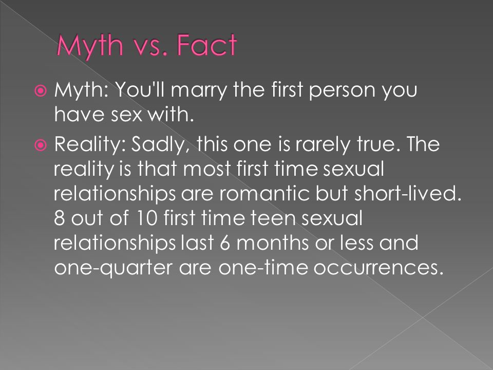  Myth: You ll marry the first person you have sex with.