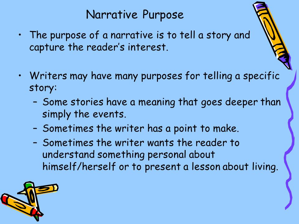 writing narratives A narrative or story is a report of connected events  narrative history is a genre of factual historical writing that uses chronology as its framework.