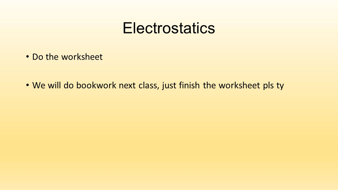 worksheet Electrostatics Worksheet electrostatics introduction to electricity 12 do the worksheet we will bookwork next class just finish pls ty