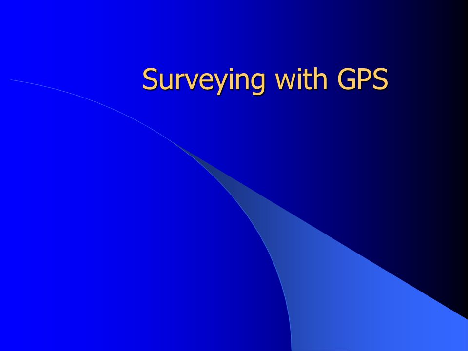 Surveying with GPS