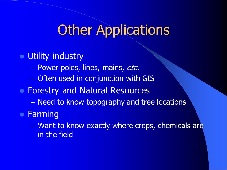 Other Applications Utility industry – Power poles, lines, mains, etc.