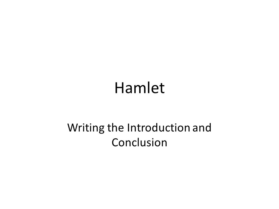 hamlet writing the introduction and conclusion writing an  1 hamlet writing the introduction and conclusion