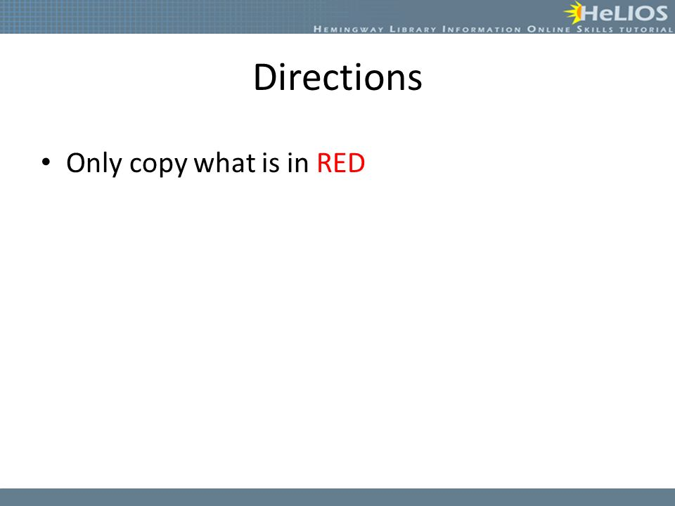 Directions Only copy what is in RED