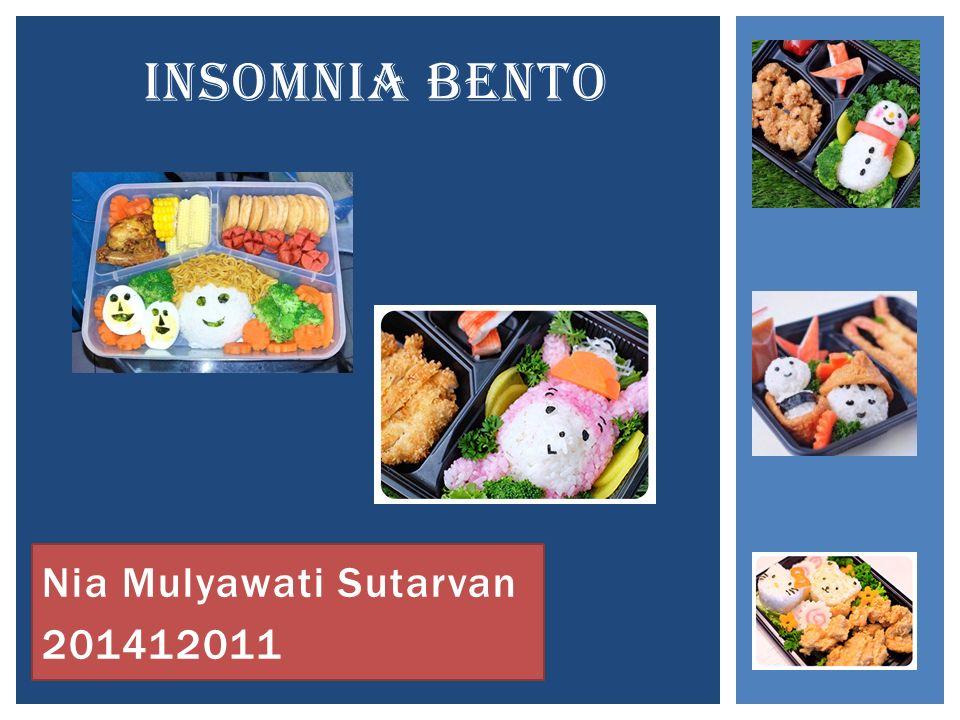Nia Mulyawati Sutarvan 201412011 INSOMNIA BENTO
