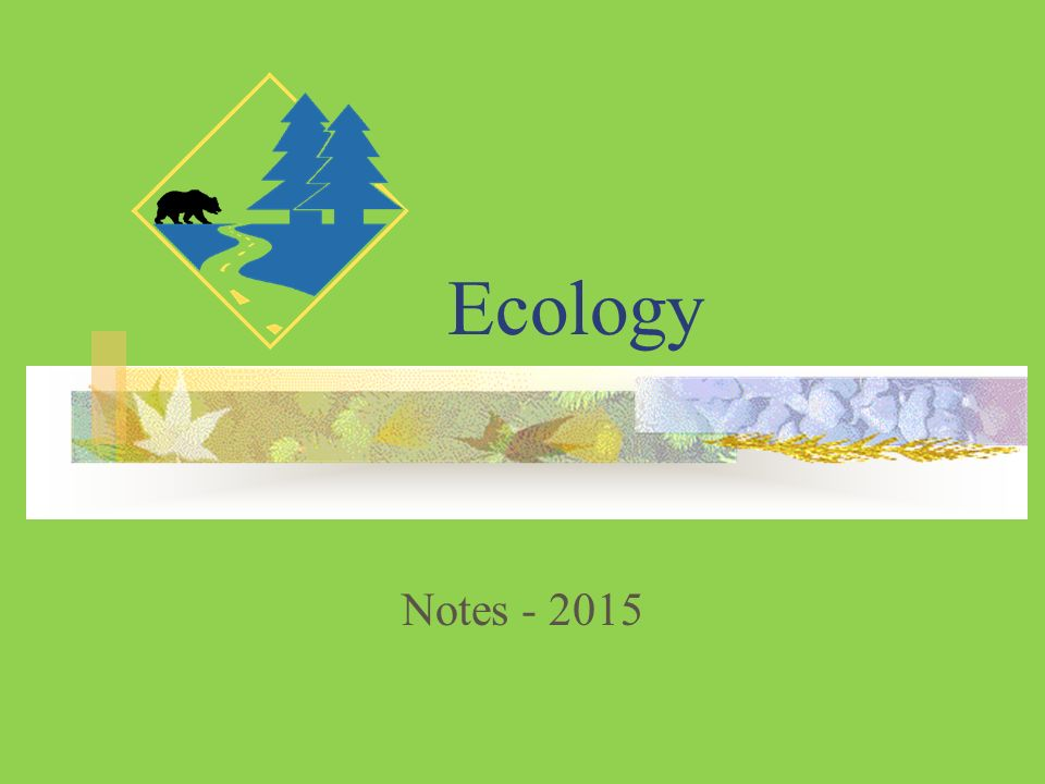 Ecology Notes - 2015