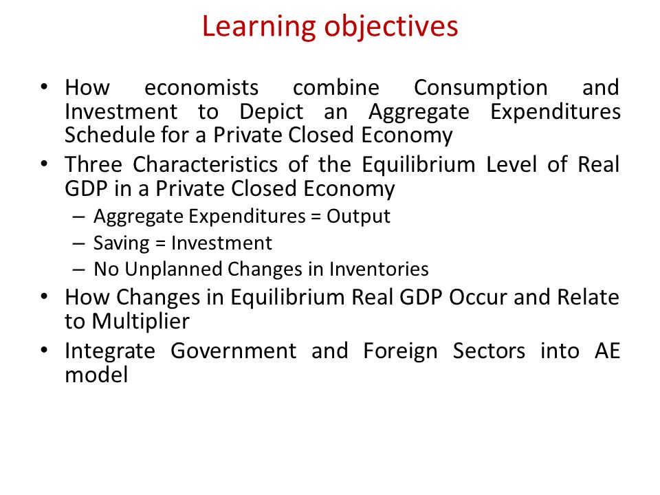 The Aggregate Expenditures Model What determines the level of GDP ...