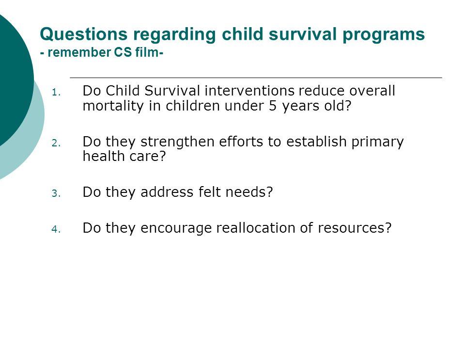 Questions regarding child survival programs - remember CS film- 1.