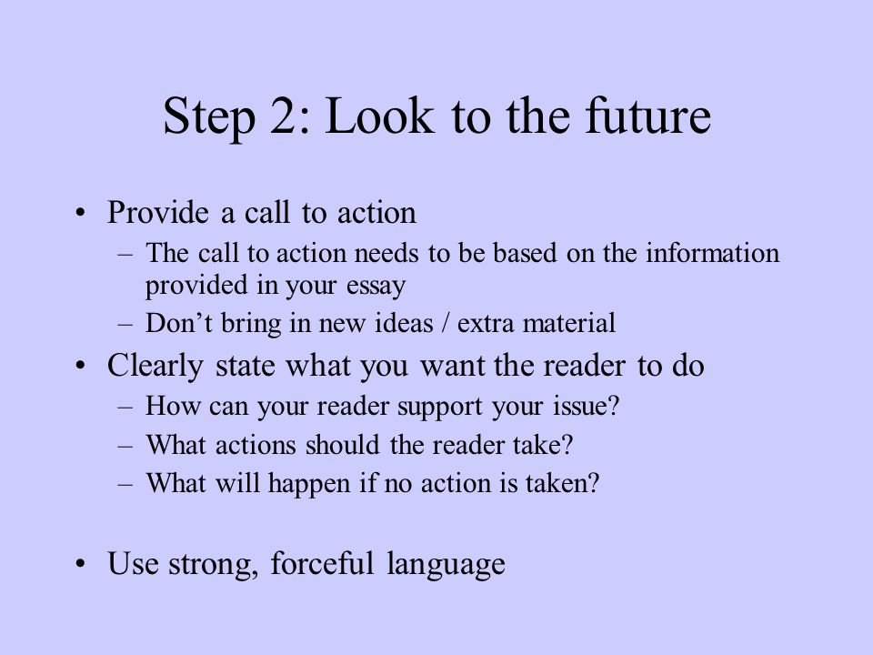 what is a call to action in an essay Are you trying to learn how to write or teach persuasive essays the call to action: another good way to end your essay is to ask or the scope of your call is.