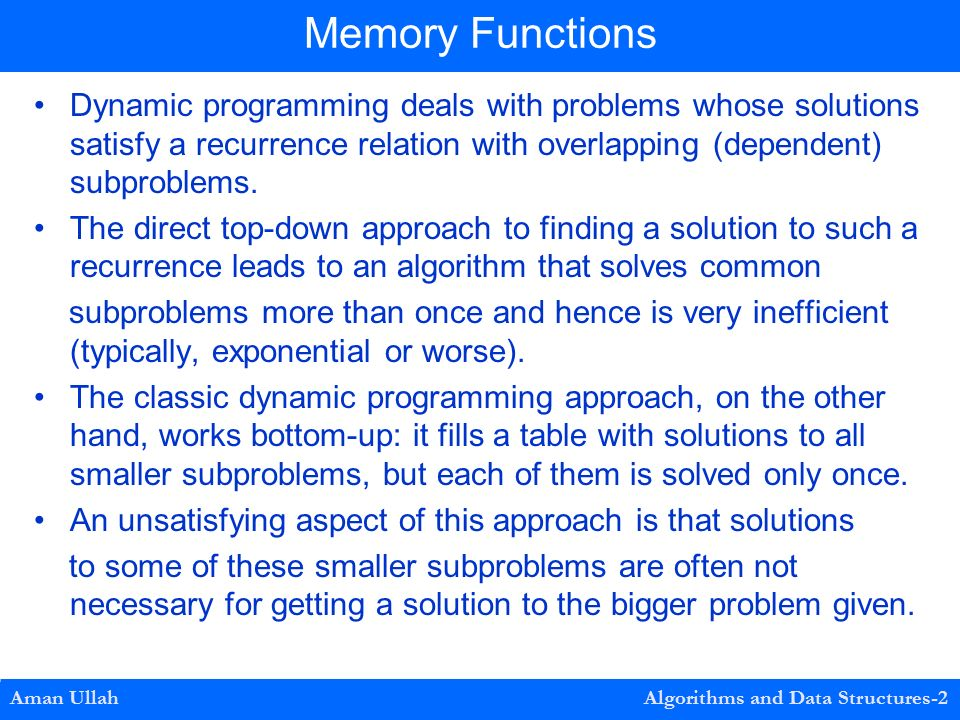 Dynamic programming deals with problems whose solutions satisfy a recurrence relation with overlapping (dependent) subproblems.