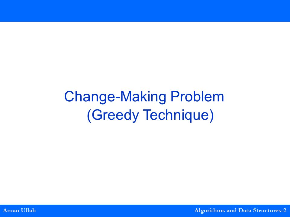 Change-Making Problem (Greedy Technique)