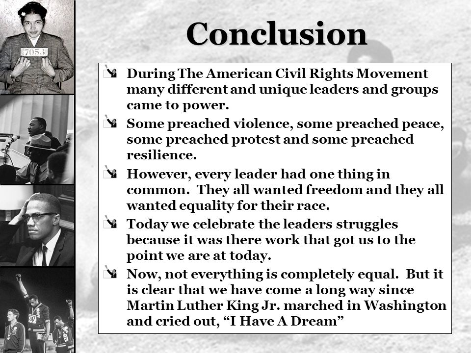 leaders of the civil rights movement students will understand  conclusion during the american civil rights movement many different and unique leaders and groups came to