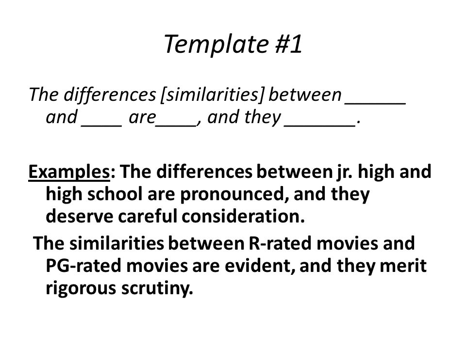 contrast the similarities and differences between Comparing and contrasting: finding the similarities and differences between add the words compare, contrast (or finding the similarities and differences.