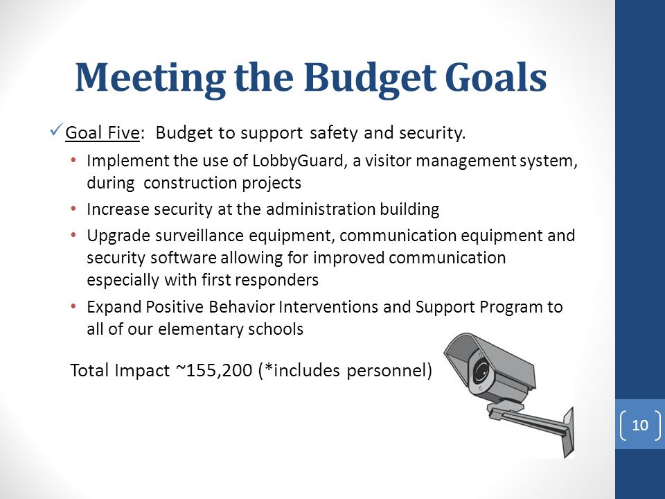 Meeting the Budget Goals Goal Five: Budget to support safety and security.