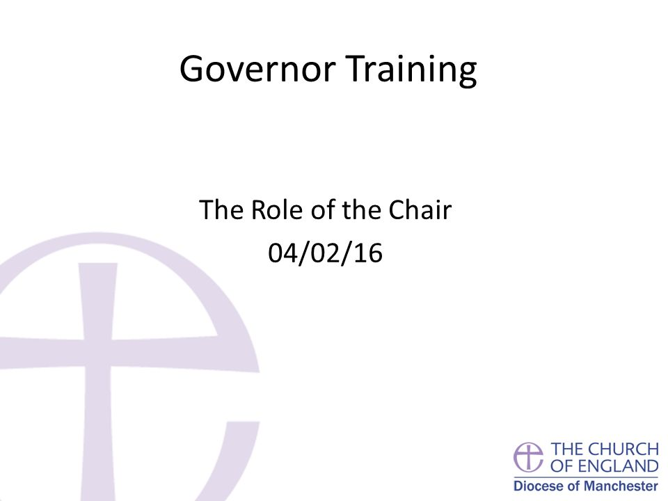 Governor Training The Role of the Chair 04/02/16