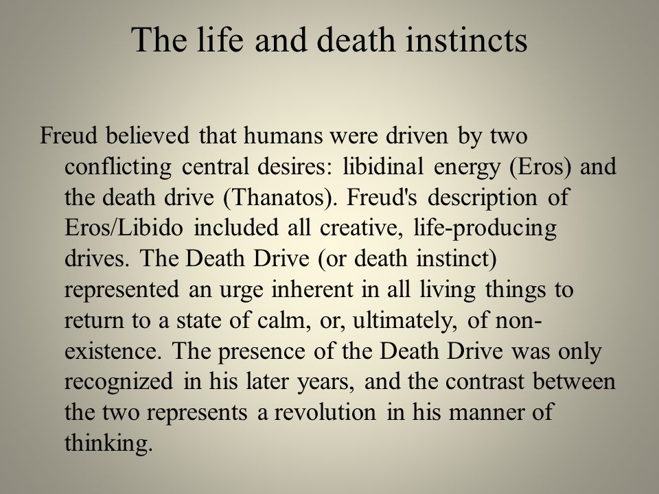 freuds life and death theory Life instincts and the death instinct freud saw all human behavior as the least popular part of freud's theory is the oedipal complex and the associated.