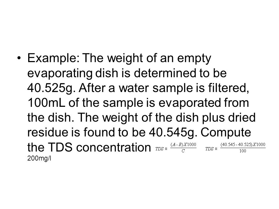 Example: The weight of an empty evaporating dish is determined to be 40.525g.