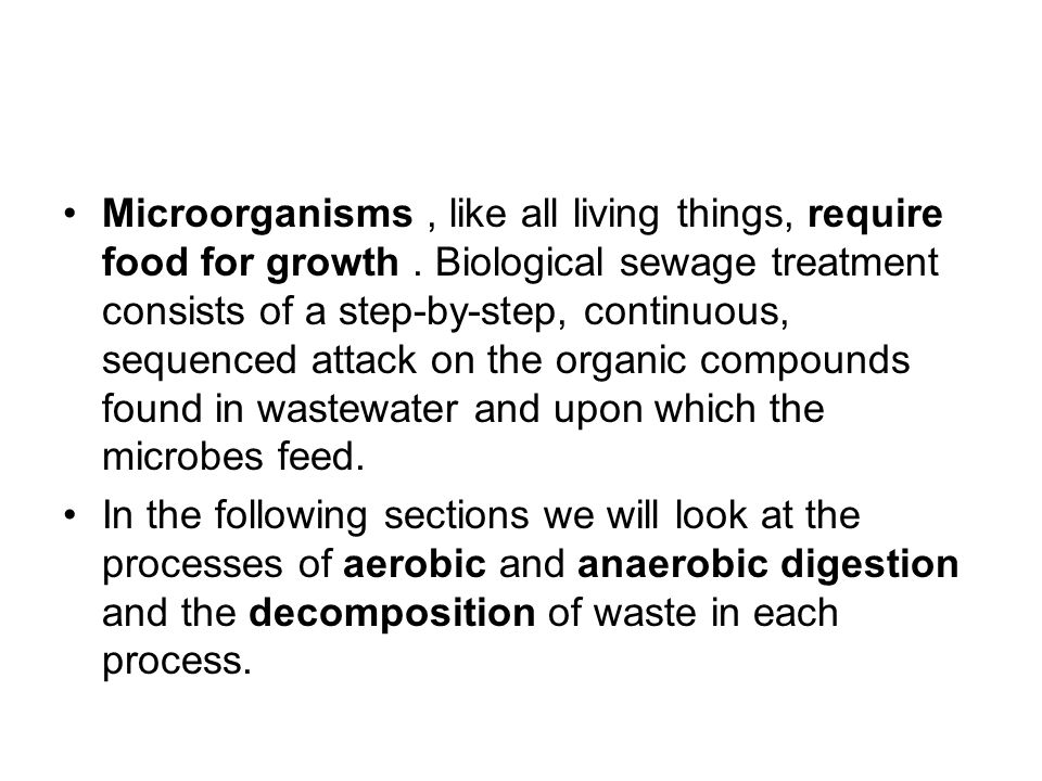 Microorganisms, like all living things, require food for growth.