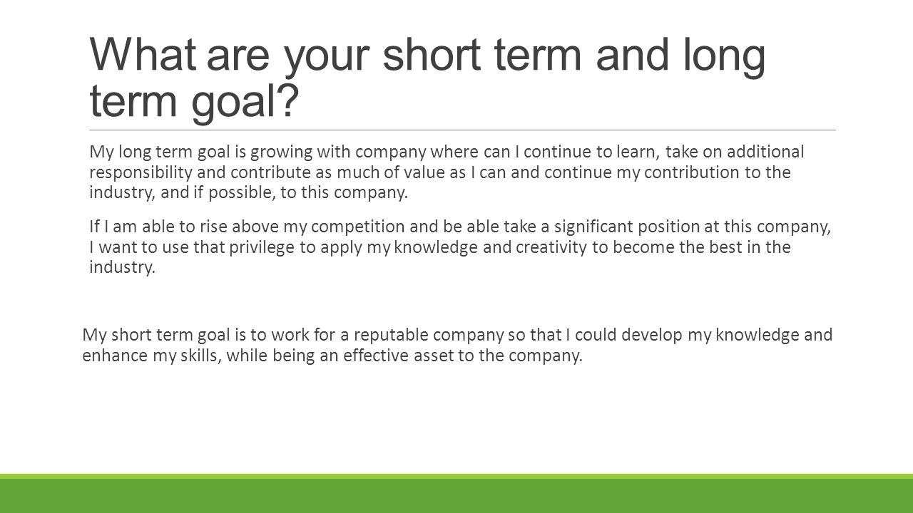 what are your short and long term goals