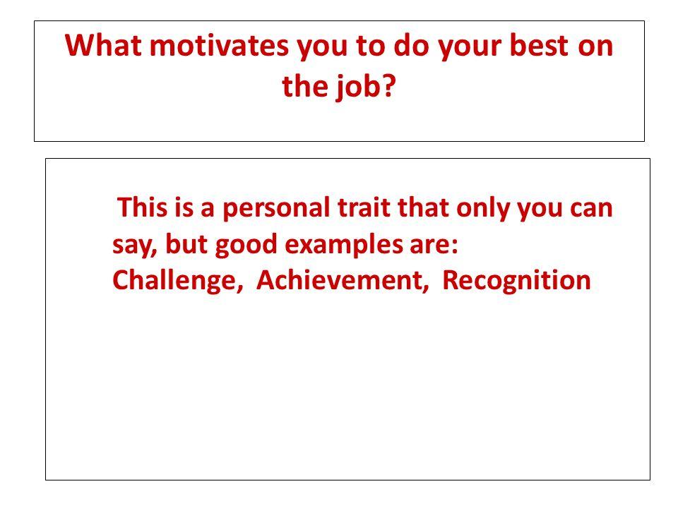 what motivates you to do a good job
