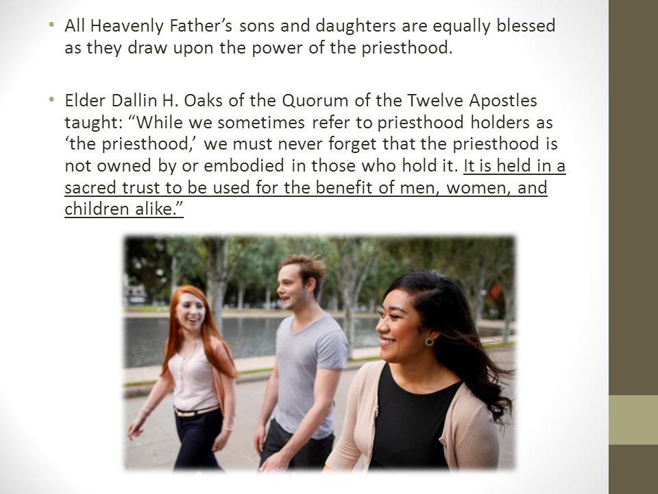 All Heavenly Fathers Sons And Daughters Are Equally Blessed As They Draw Upon The Power Of