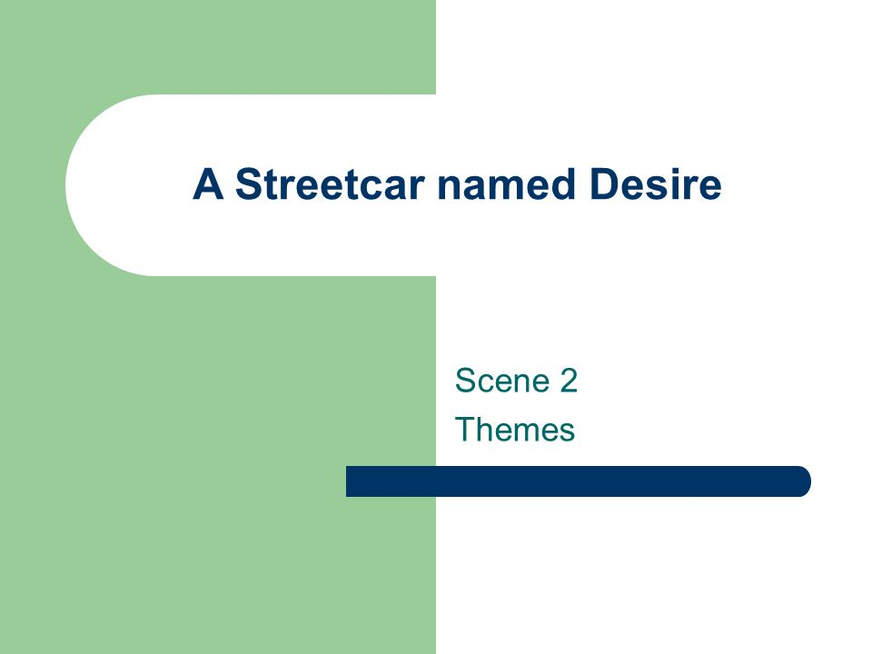 themes in a streetcar named desire essay