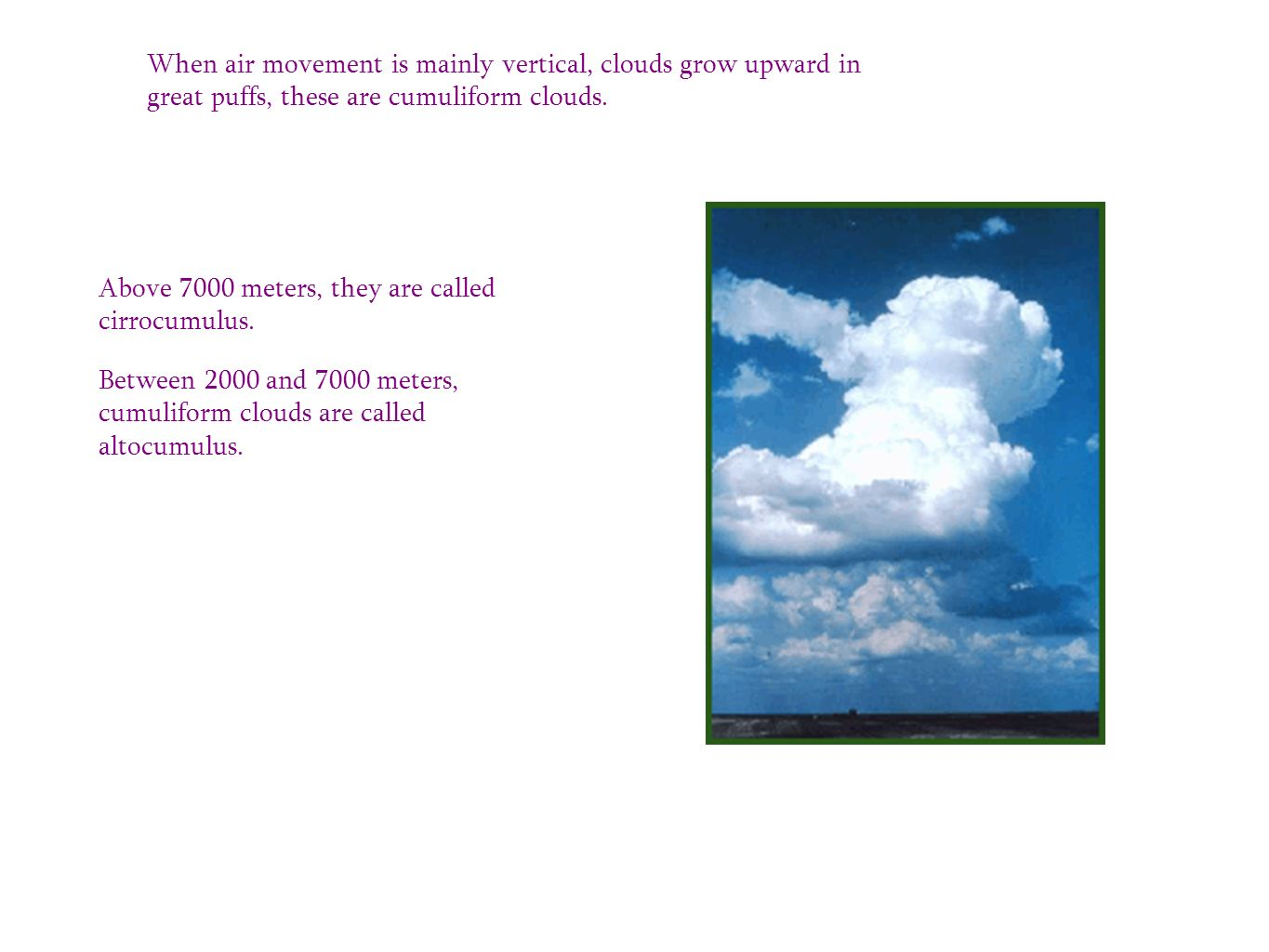 CLOUD FORMATION Like fog, clouds form when air cools to its ...