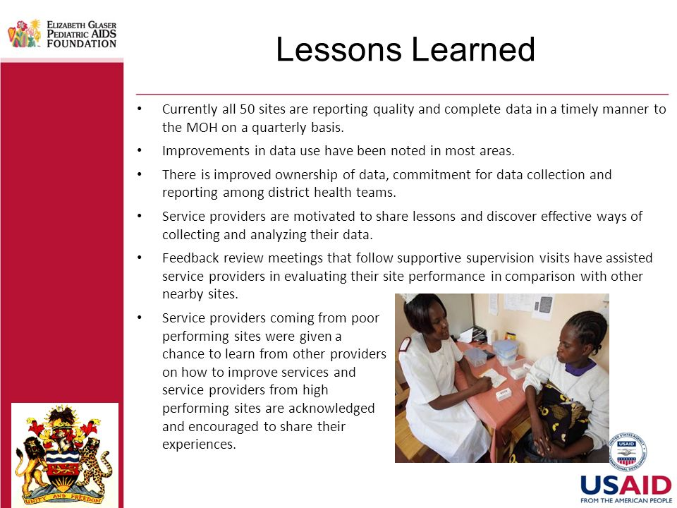 Lessons Learned Currently all 50 sites are reporting quality and complete data in a timely manner to the MOH on a quarterly basis.