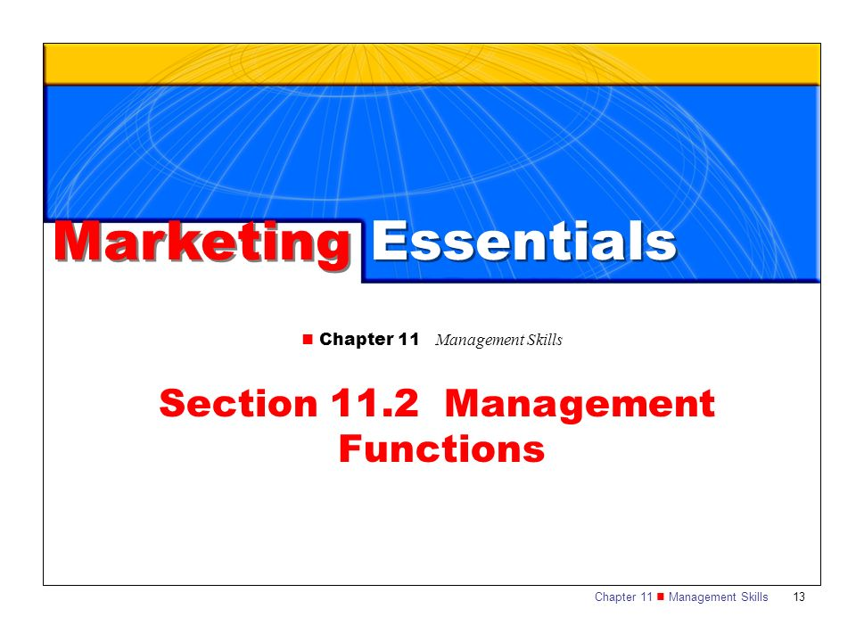 Chapter 11 Management Skills13 Chapter 11 Management Skills Section 11.2 Management Functions Marketing Essentials