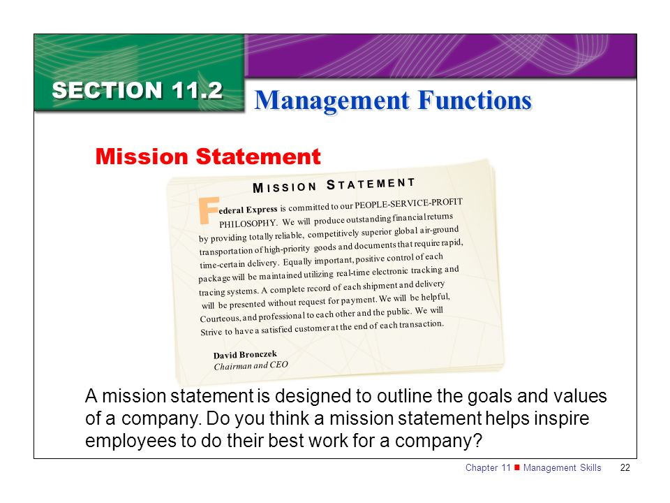 Chapter 11 Management Skills22 Mission Statement SECTION 11.2 Management Functions A mission statement is designed to outline the goals and values of