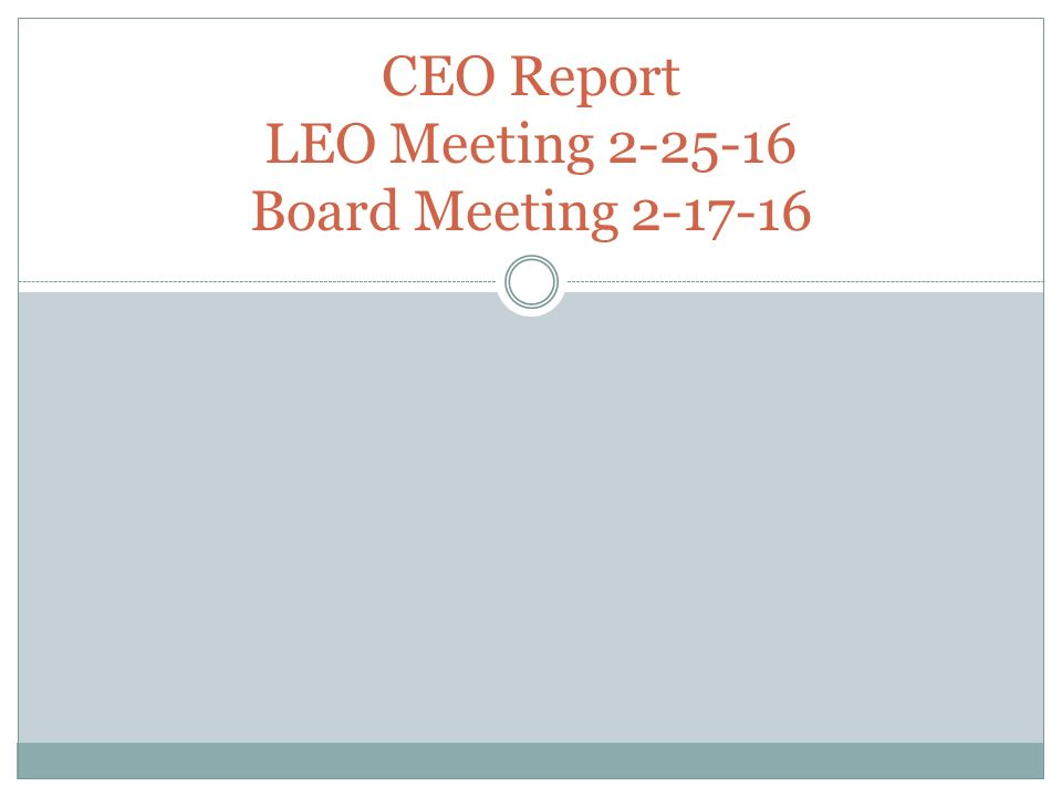 Ceo Report Leo Meeting Board Meeting Ppt Download