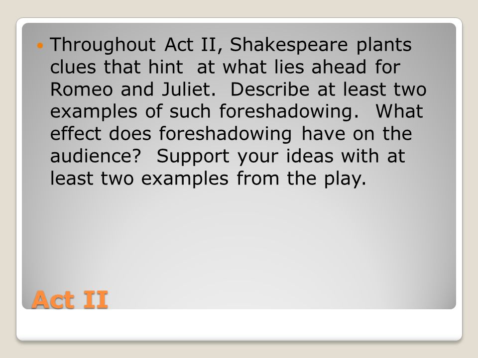 romeo and juliet essay questions act i on the lines provided  act ii throughout act ii shakespeare plants clues that hint at what lies ahead for