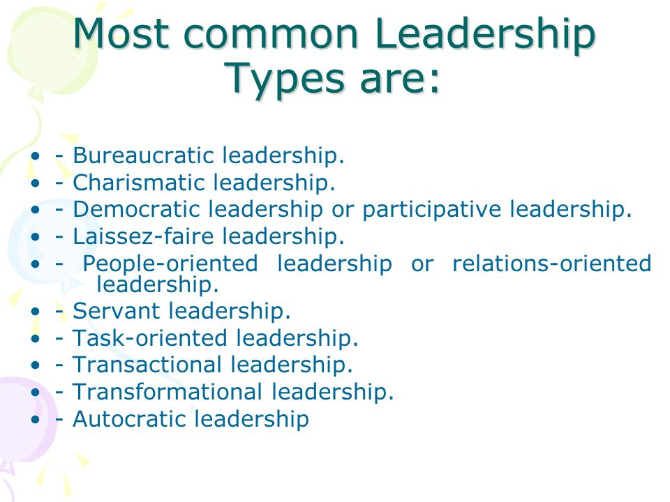 Most common Leadership Types are: - Bureaucratic leadership.