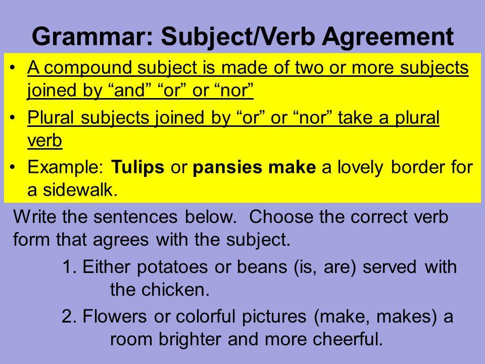 Grammar subjectverb agreement a compound subject is made of two or grammar subjectverb agreement a compound subject is made of two or more subjects platinumwayz