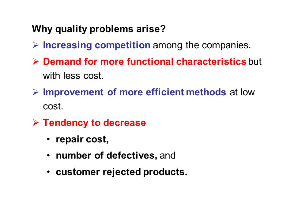 Why quality problems arise.  Increasing competition among the companies.
