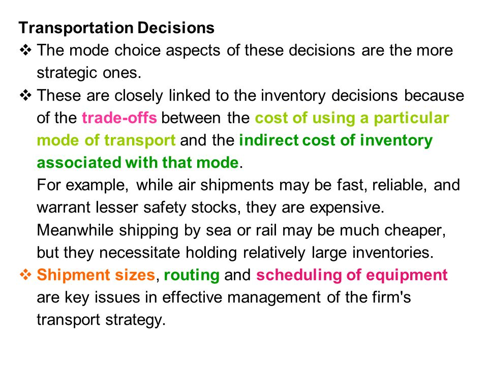 Transportation Decisions  The mode choice aspects of these decisions are the more strategic ones.