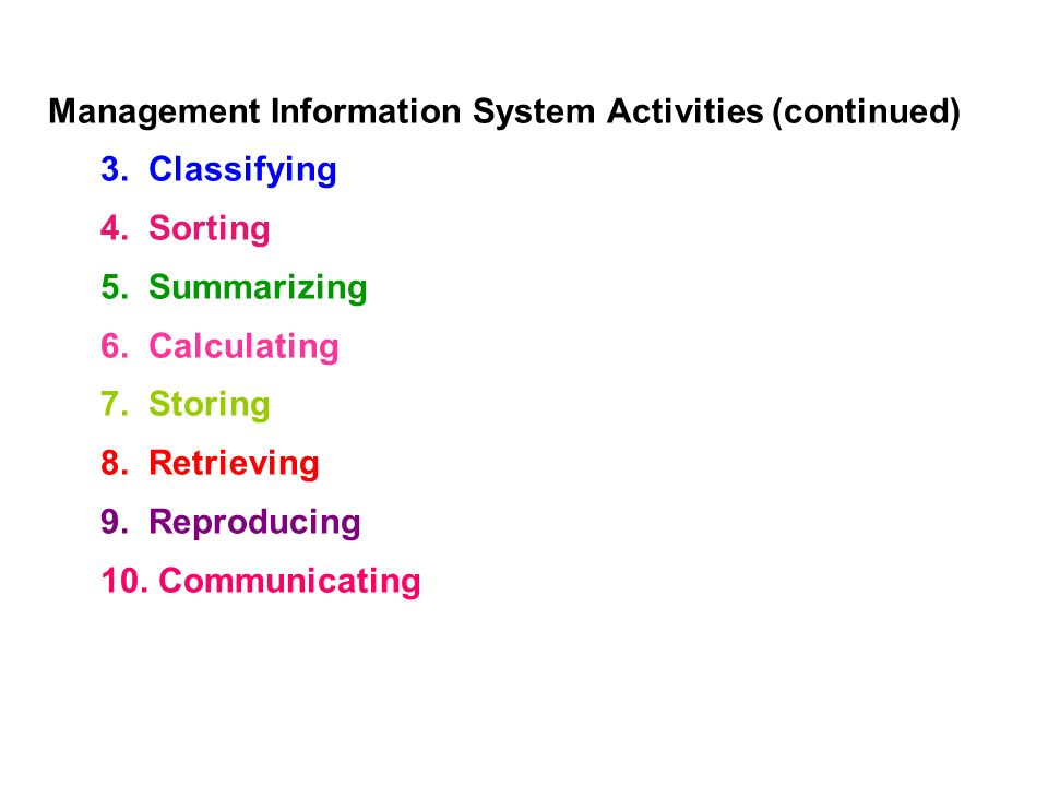 Management Information System Activities (continued) 3.
