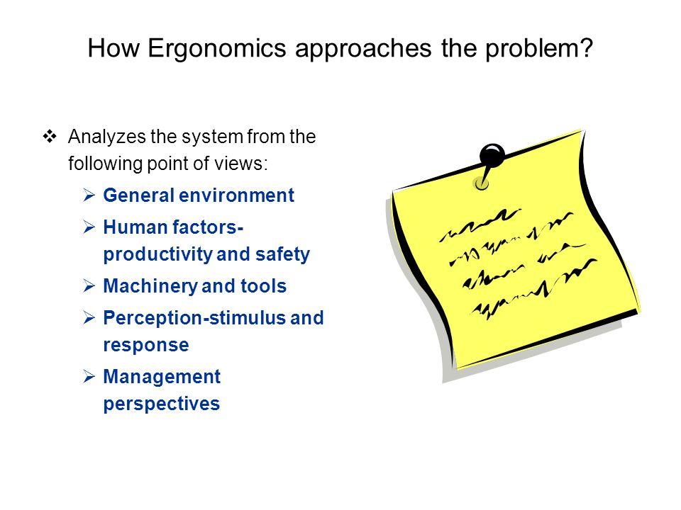 How Ergonomics approaches the problem.