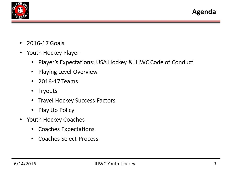 "IHWC Youth Hockey Parent Meetings. Promote a ""fun and learning ..."