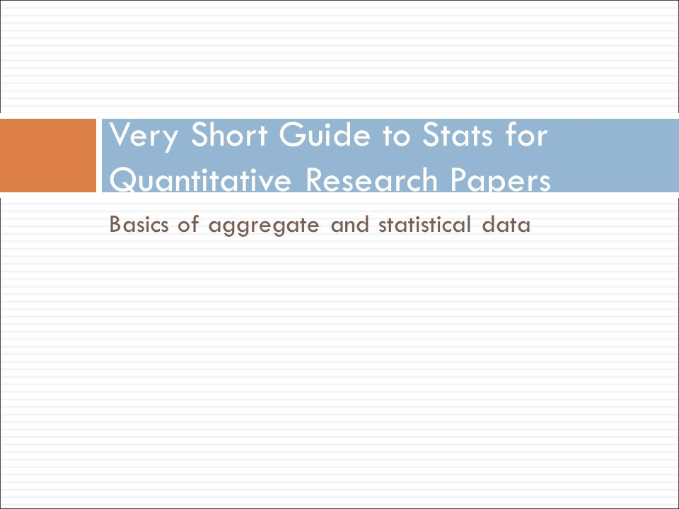 quantitative research counting and reporting quantitative  22 basics of aggregate and statistical data very short guide to stats for quantitative research papers